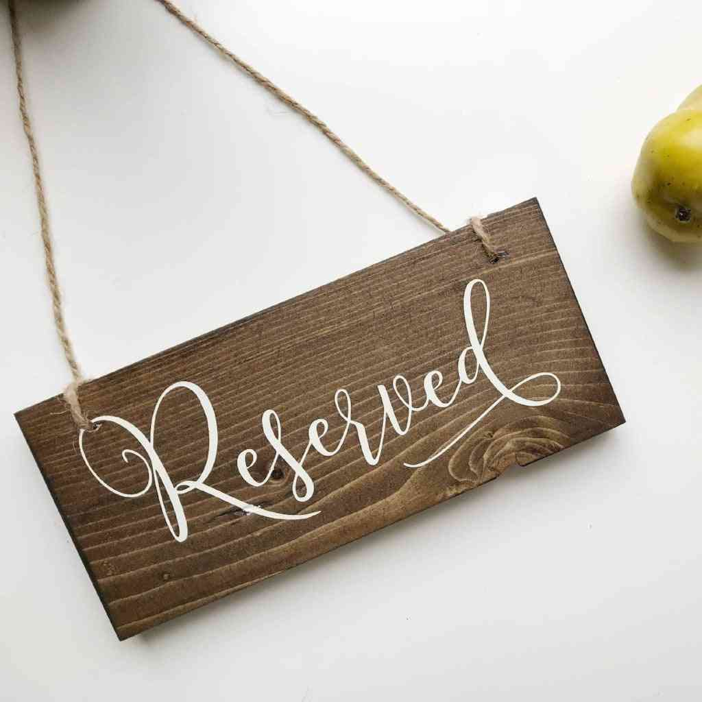 Reserved Signs - Wedding Wood Sign