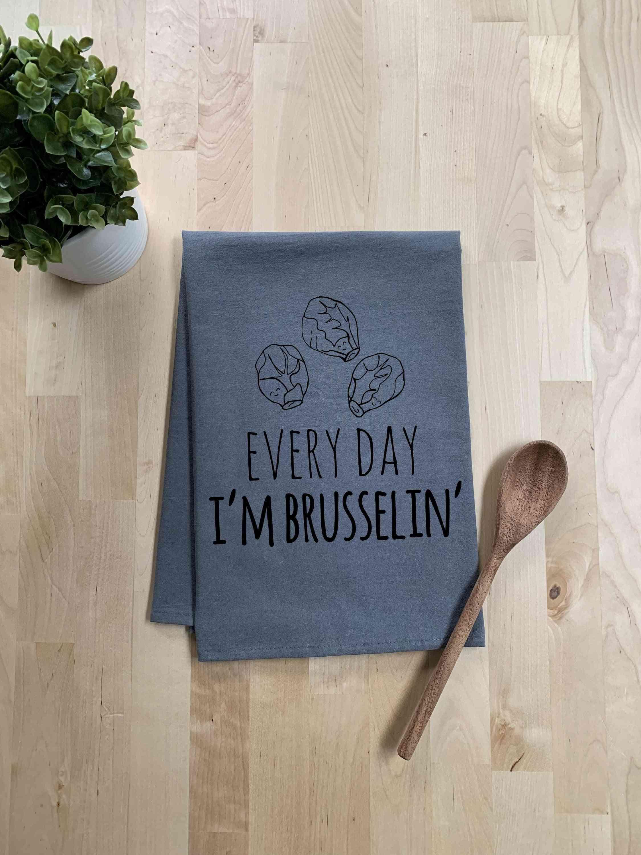 Everyday I'm Brusselin' Dish Towel