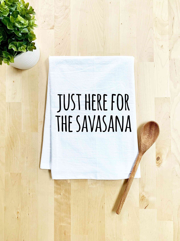 Just Here For The Savasana Print Dish Towel