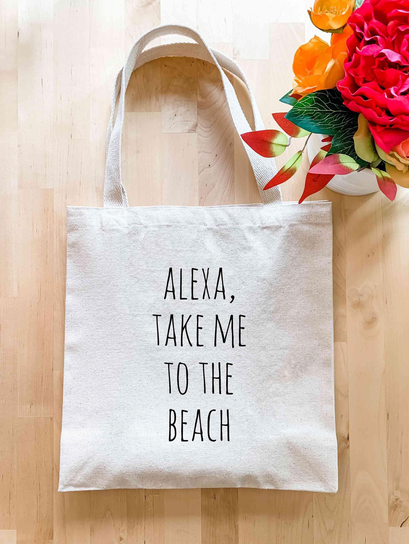 Alexa Take Me To The Beach - Tote Bag