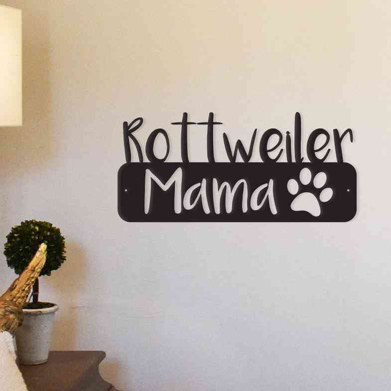 Rottweiler Mama - Metal Wall Art/decor