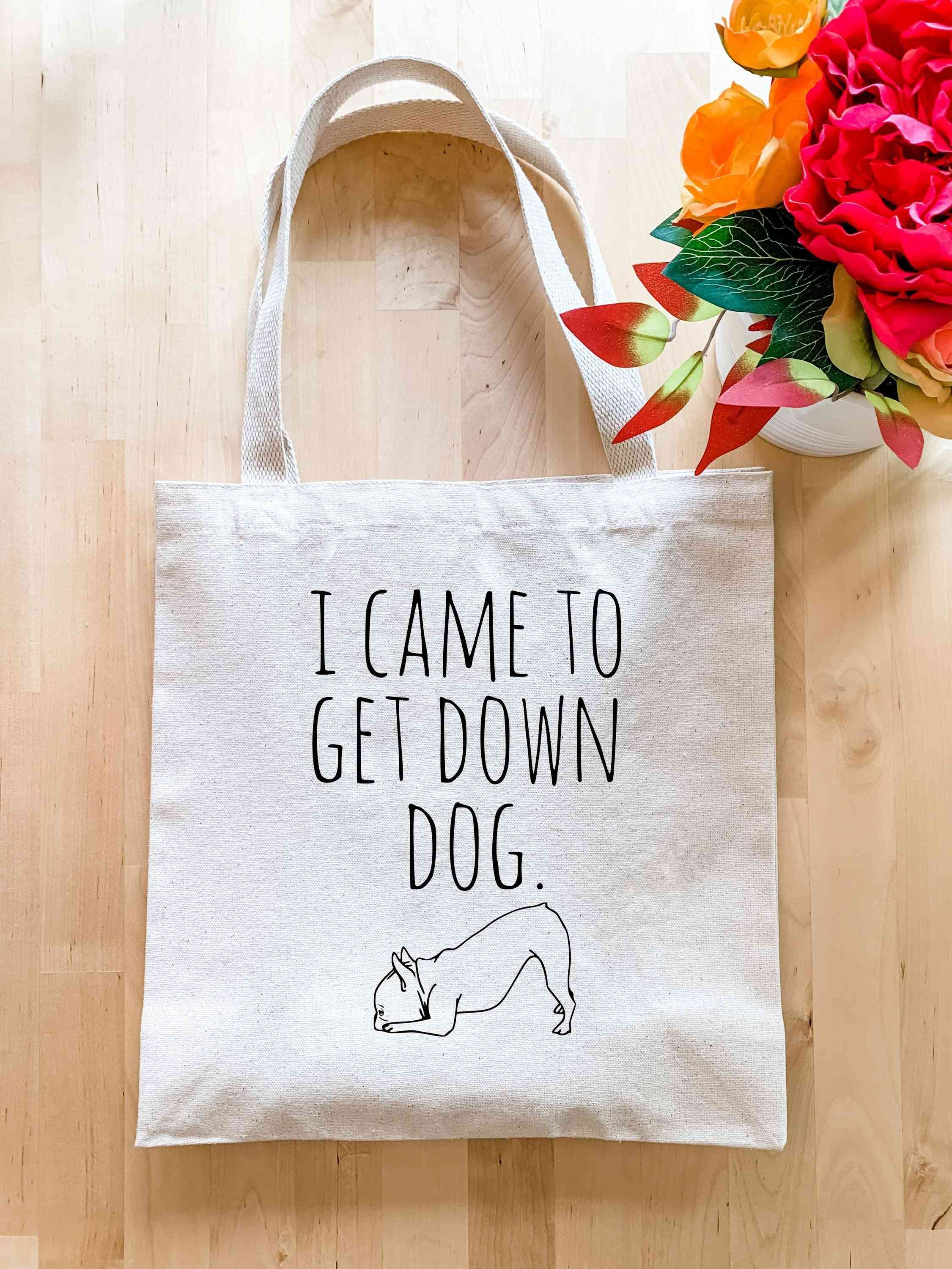 I Came To Get Down Dog - Tote Bag