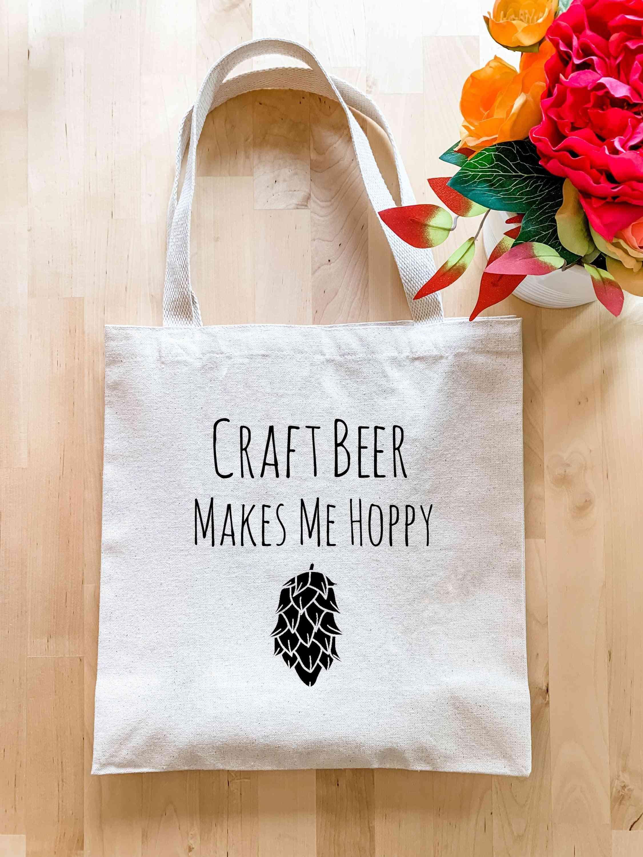 Craft Beer Makes Me Hoppy - Tote Bag