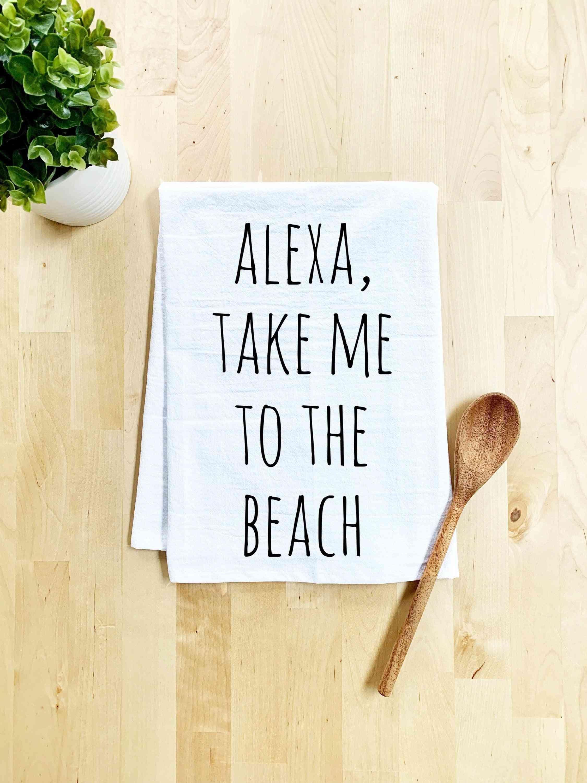 Alexa Take Me To The Beach Dish Towel