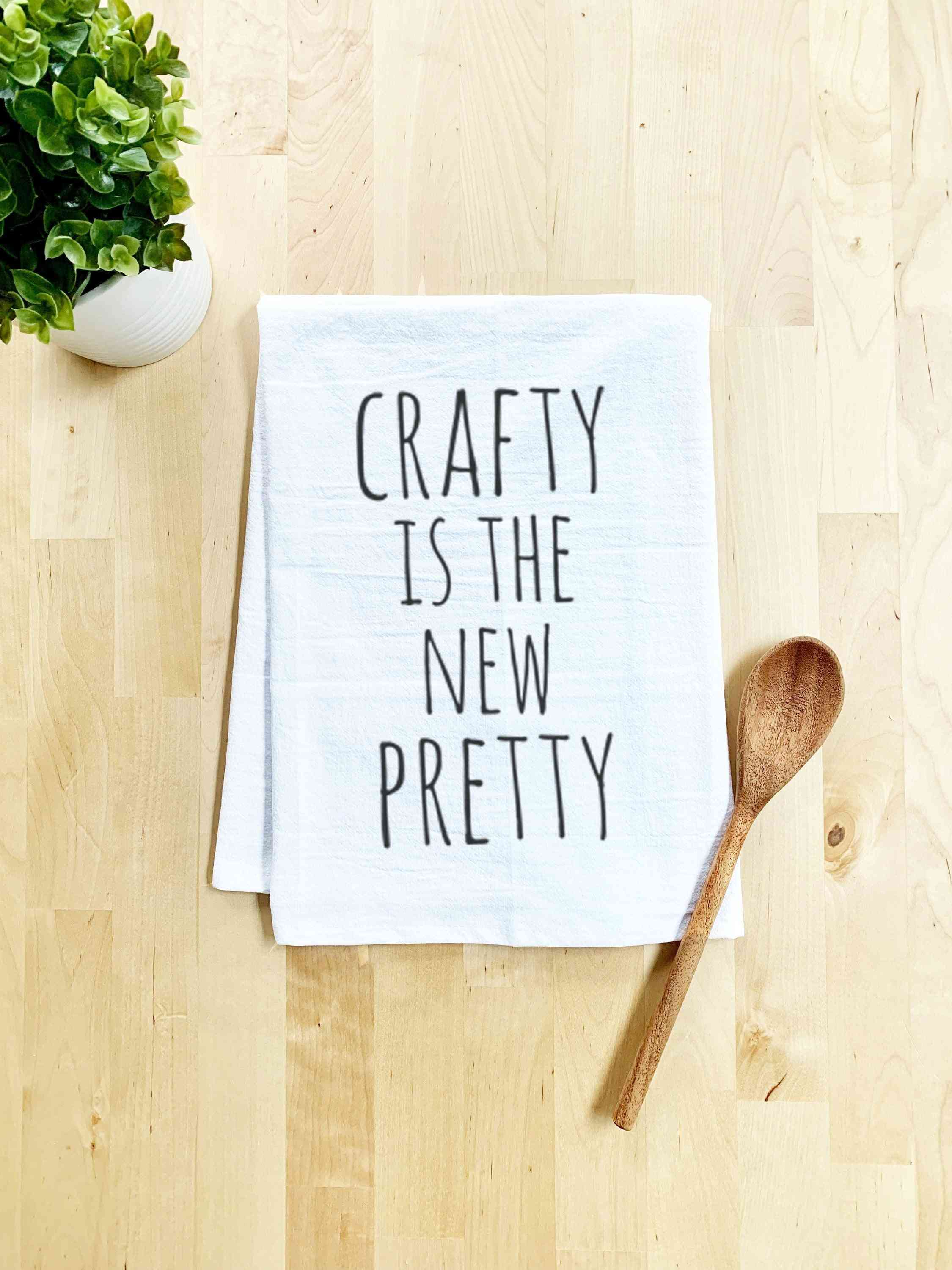 Crafty Is The New Pretty Dish Towel