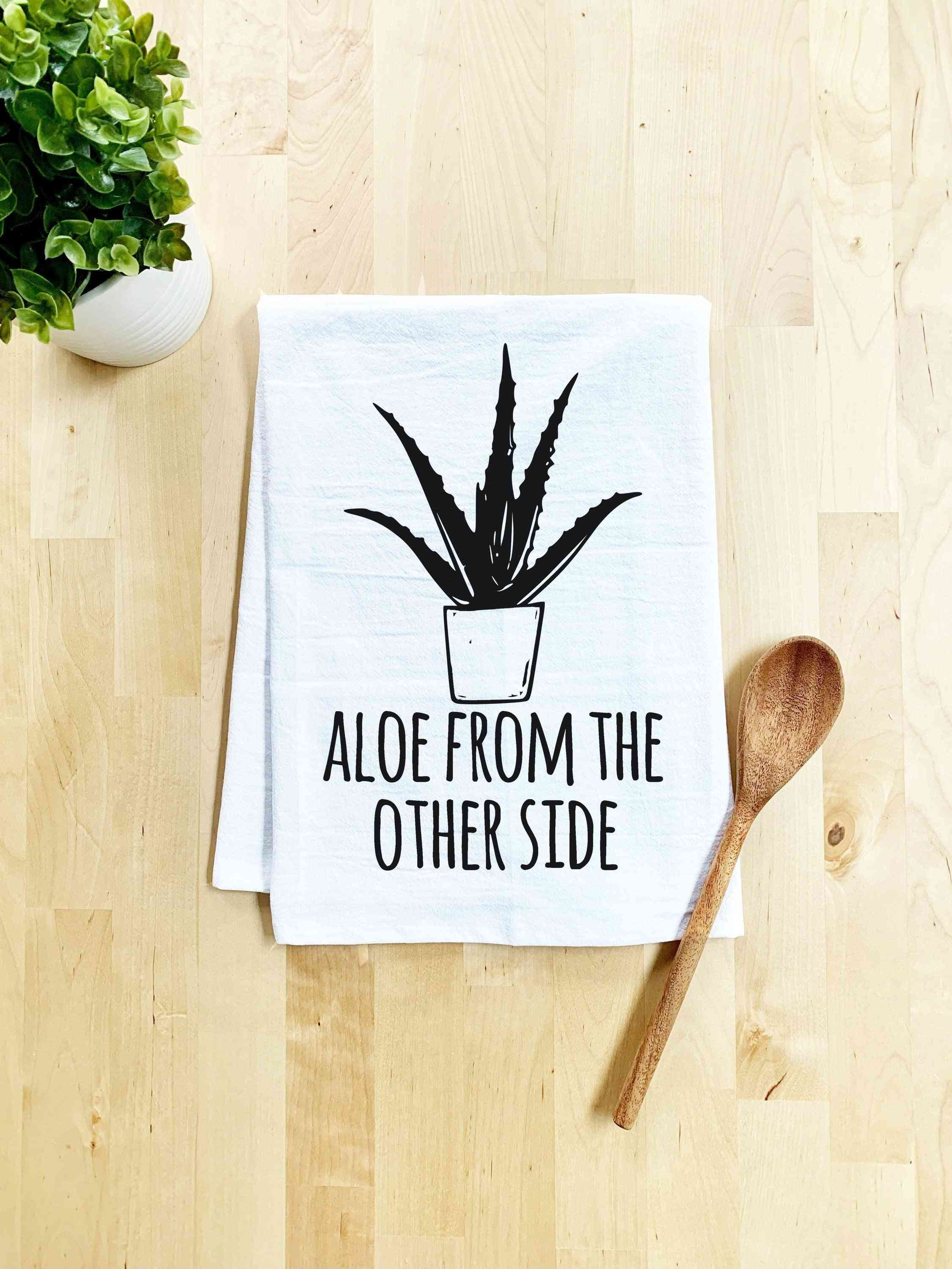 Aloe From The Other Side - Dish Towel