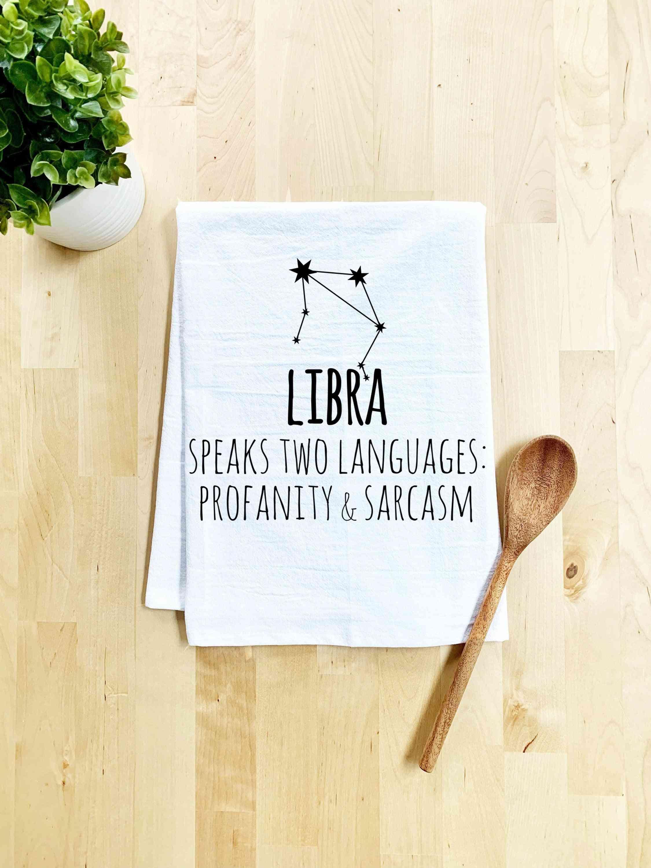 Libra Speaks Two Languages Profanity & Sarcasm Dish Towel