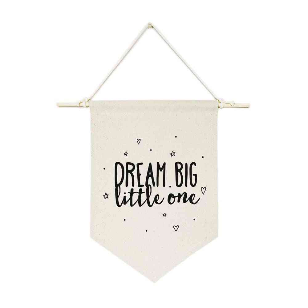 Dream Big Little One-hanging Wall Banner