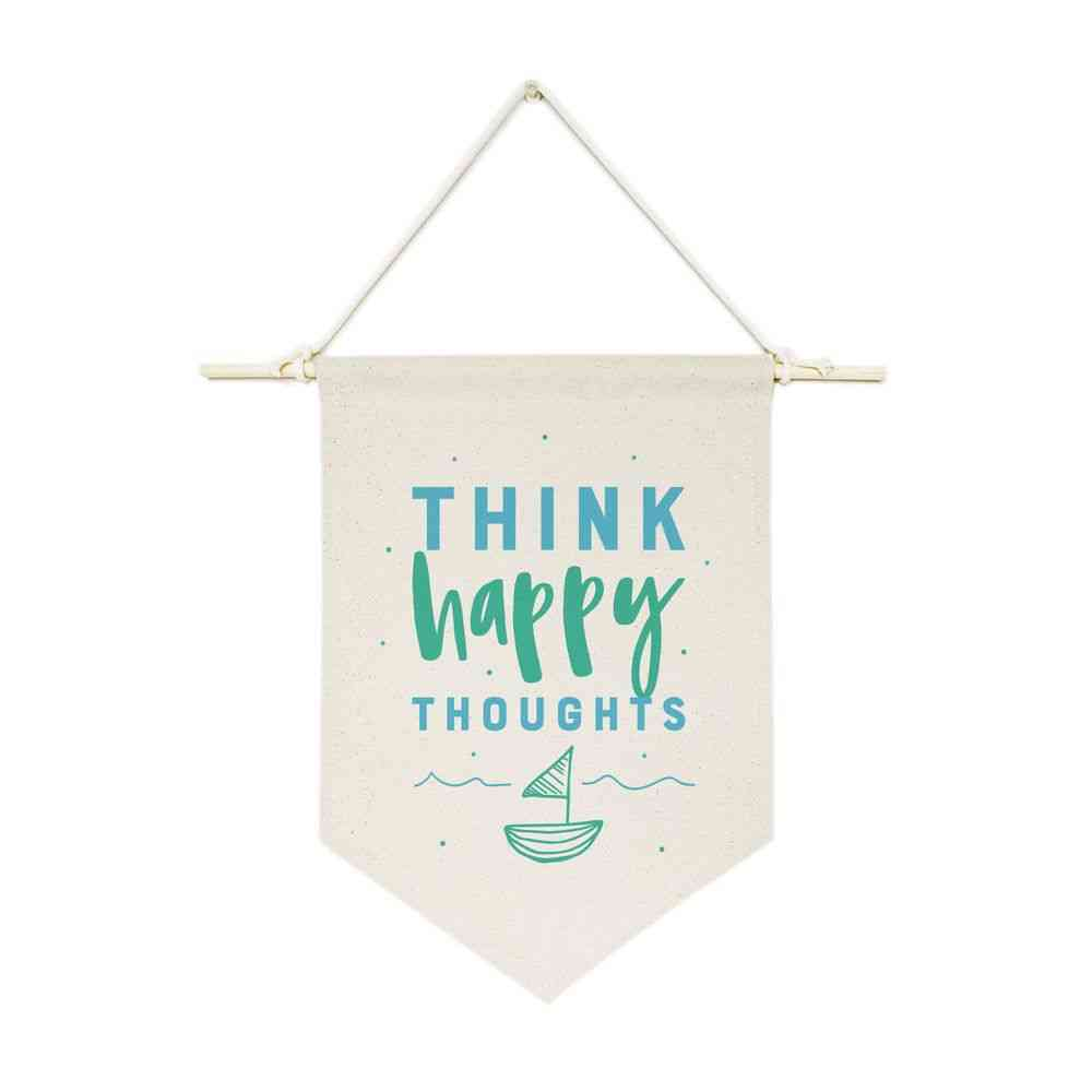 Think Happy Thoughts-hanging Wall Banner