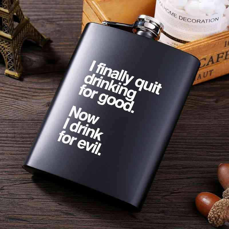 I Finally Quit Drinking Printed Flask