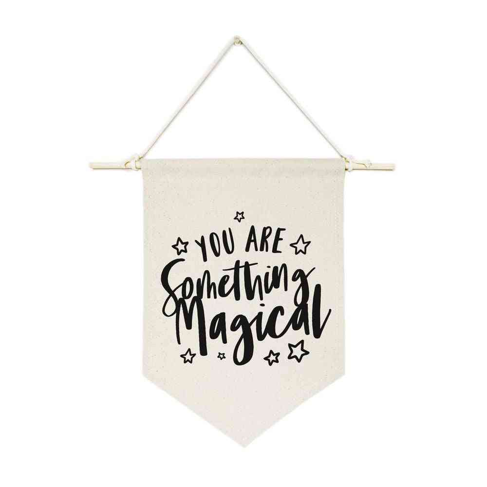 You Are Something Magical-hanging Wall Banner