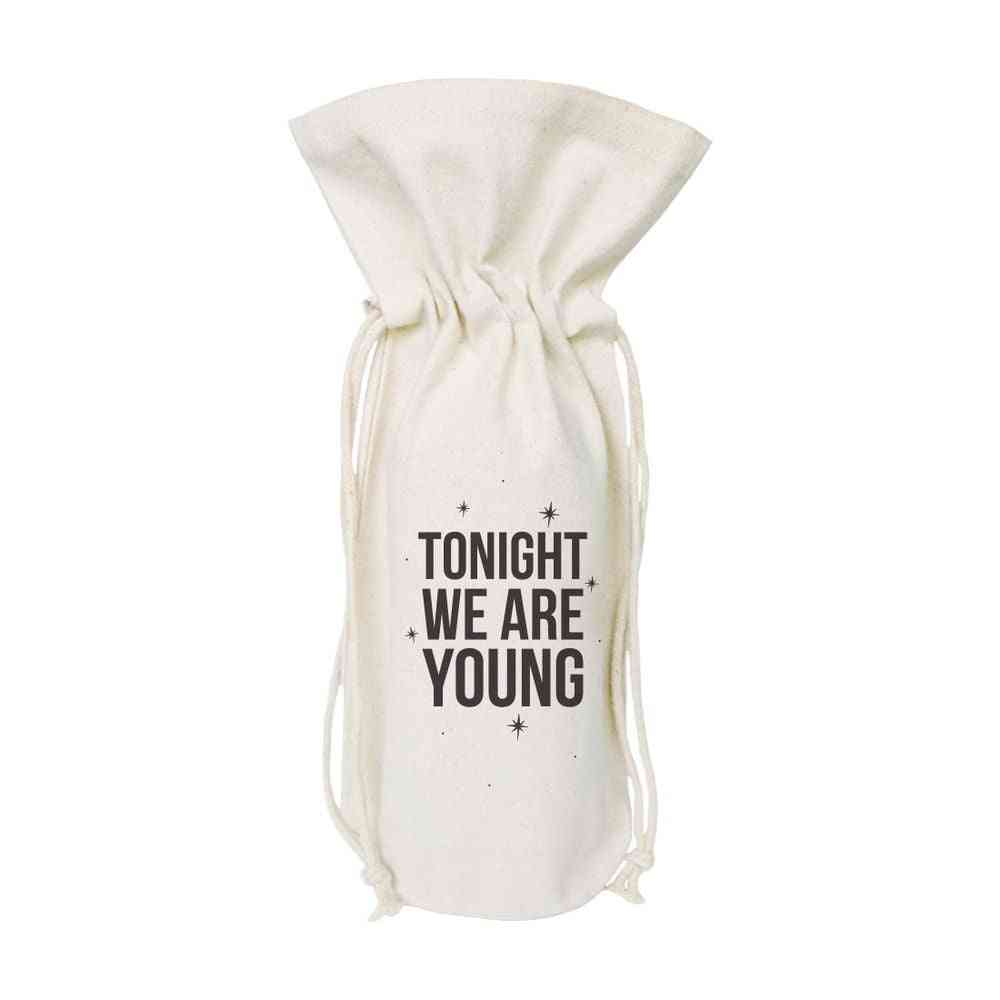 Tonight We Are Young-cotton Canvas Wine Bag