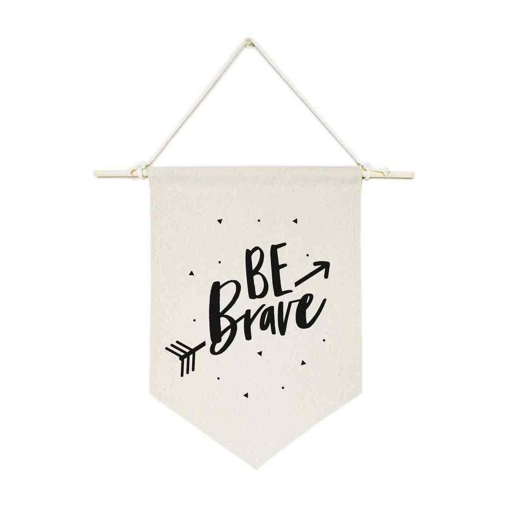 Be Brave-hanging Wall Banner