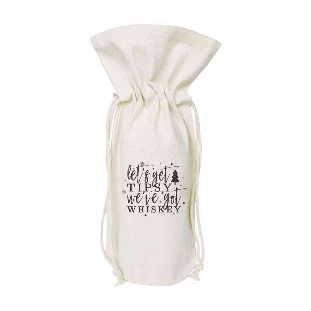 Lets Get Tipsy We Have Got Whiskey-christmas Canvas Wine Bag