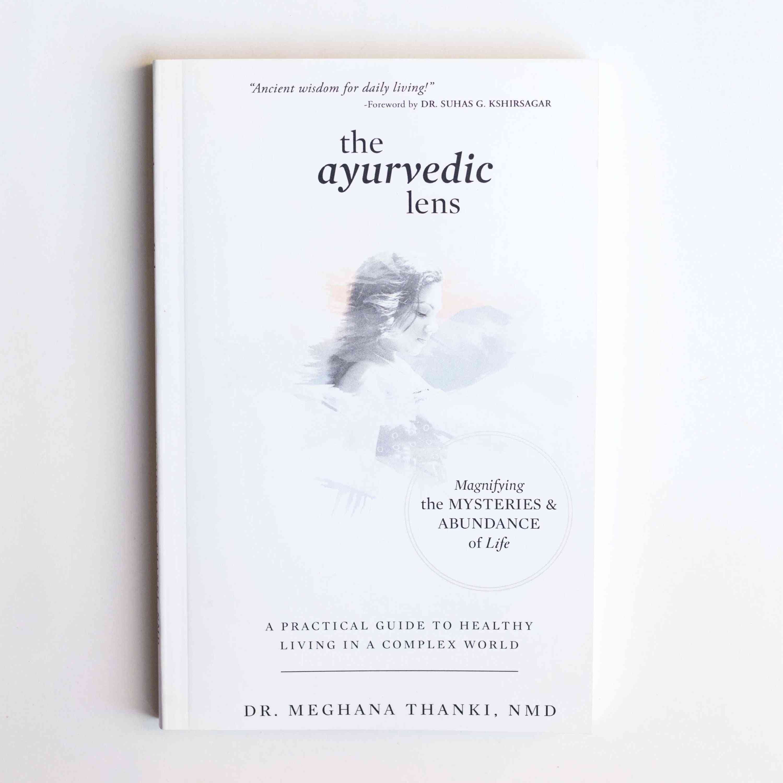 The Ayurvedic Lens, Magnifying The Mysteries & Abundance Of Life