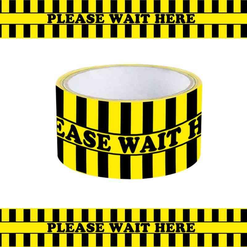 Please Wait Here Social Distancing Warning Floor & Marking Tape