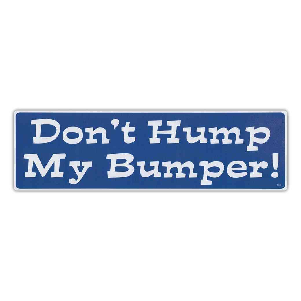 Sticker, Bumper Sticker, Don't Hump My Bumper!, Do Not Tail Gate, 10