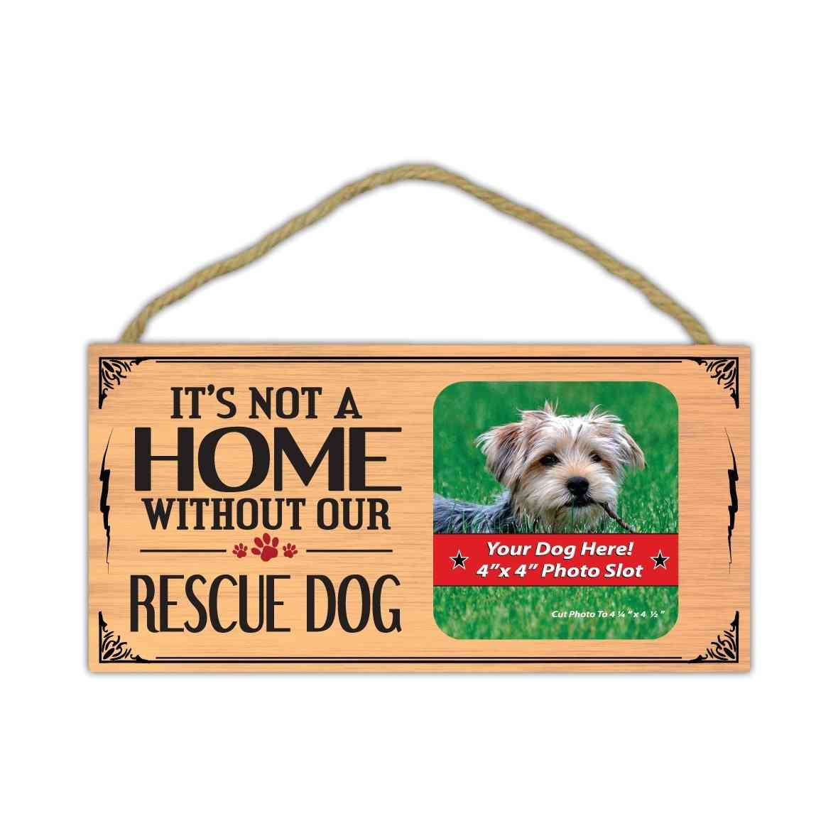 Sign, Wood, It's Not Home Without Our Rescue Dog (picture Frame), 10