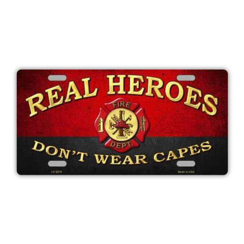 License Plate, Metal Vanity Tag Cover, Real Heroes Don't Wear Capes,