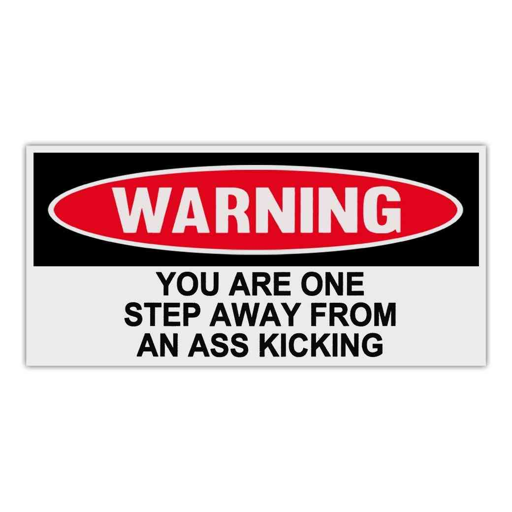 Sticker, Warning Sticker, You Are One Step Away From An Ass