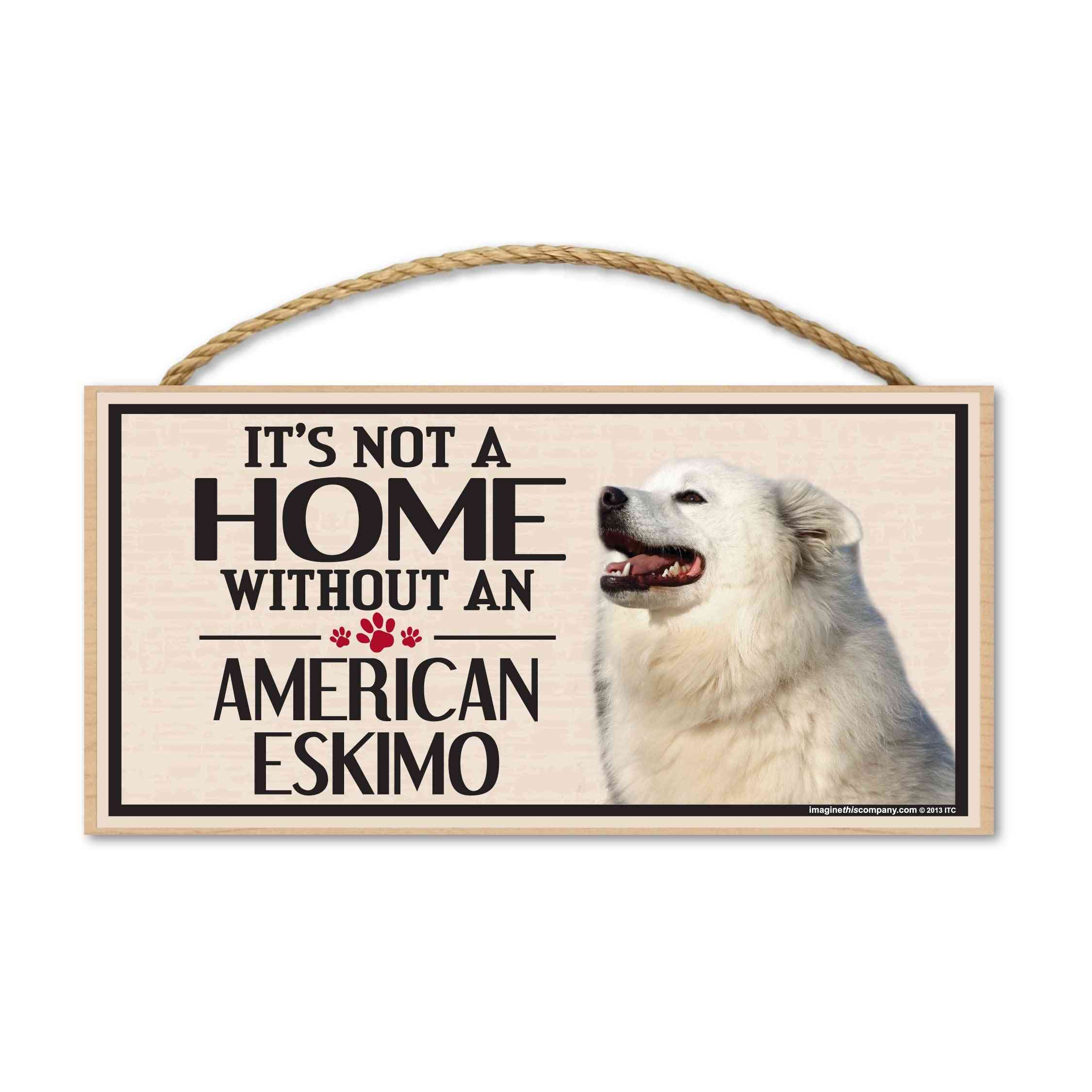 Sign, Wood, It's Not A Home Without An American Eskimo, 10