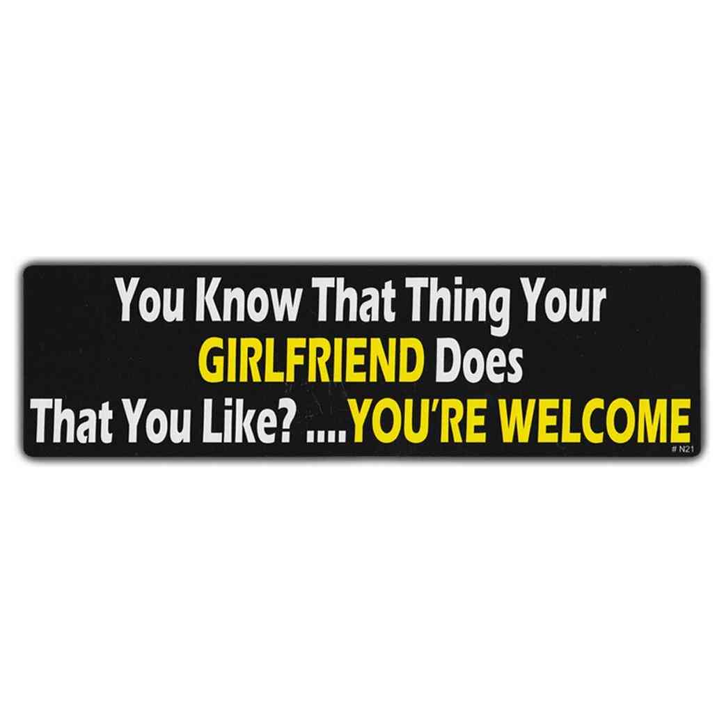 Sticker, Bumper Sticker, You Know That Thing Your Girlfriend Does That