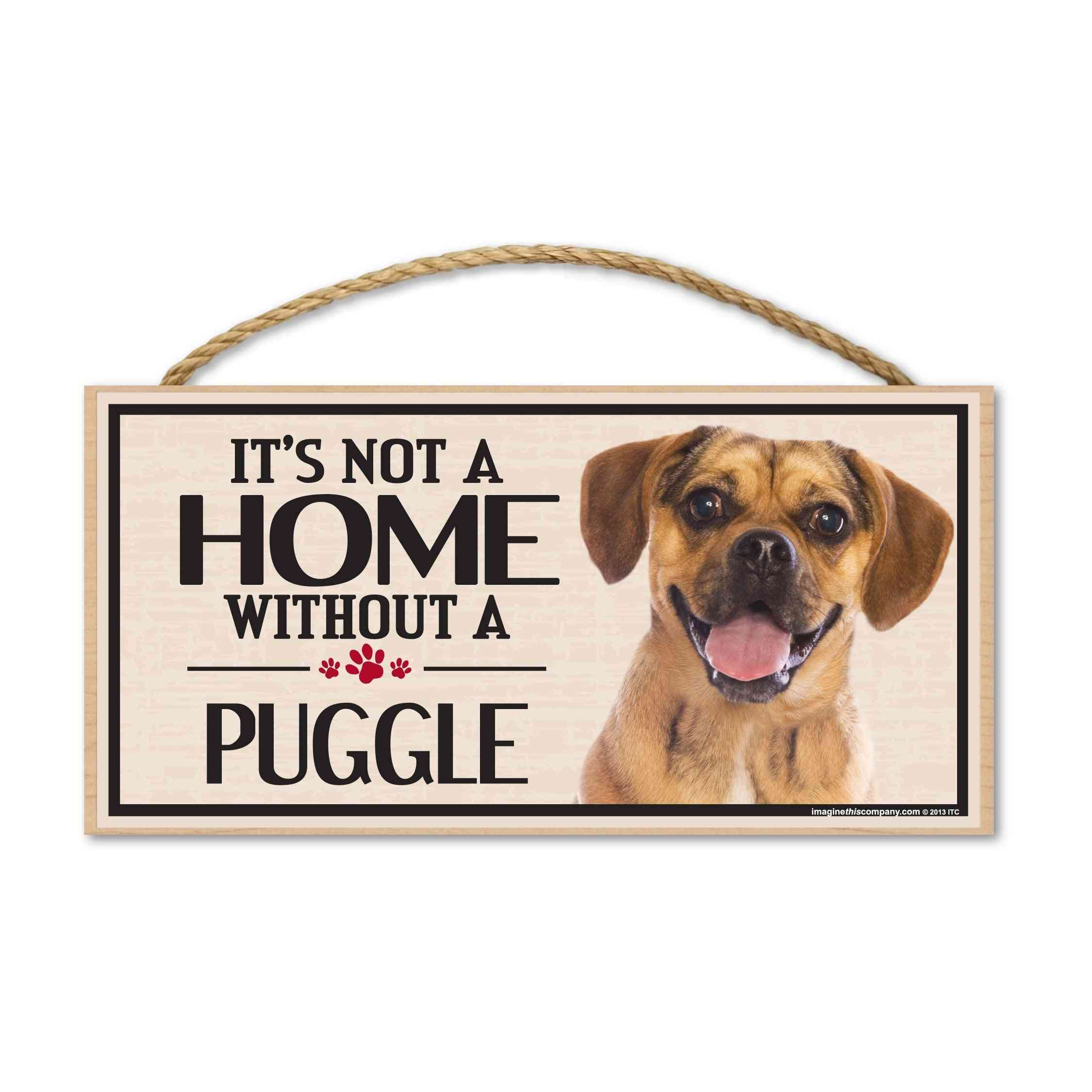 Sign, Wood, It's Not A Home Without A Puggle, 10
