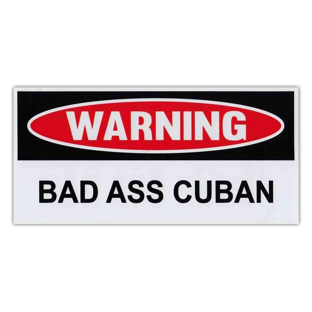 Sticker, Warning Sticker, Bad Ass Cuban, 6