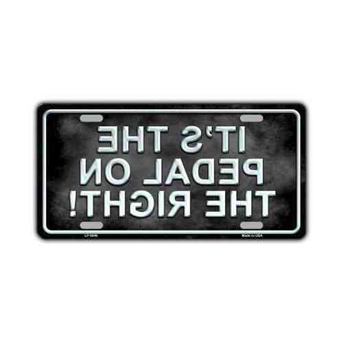 License Plate, Metal Vanity Tag Cover, Pedal On The Right, 12