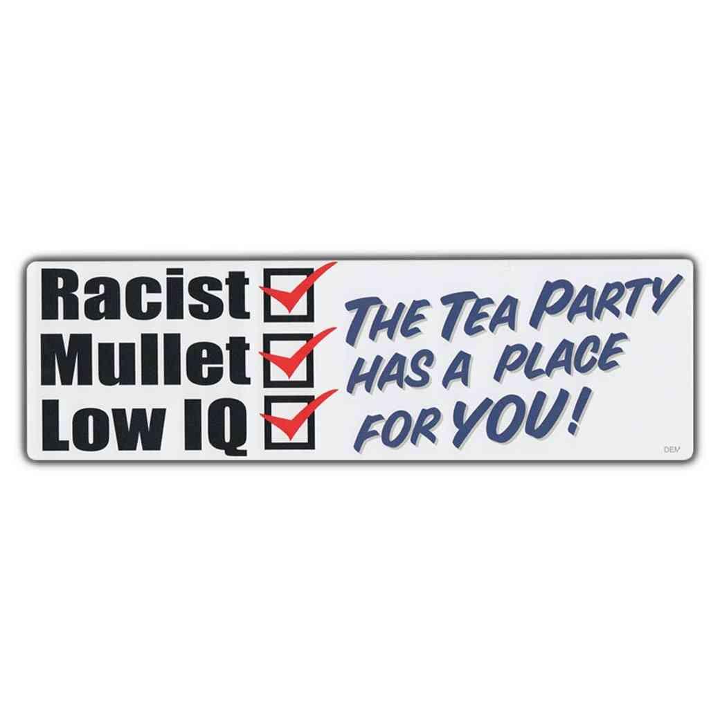 Sticker, Bumper Sticker, Racist, Mullet, Low Iq, The Tea Party Has A