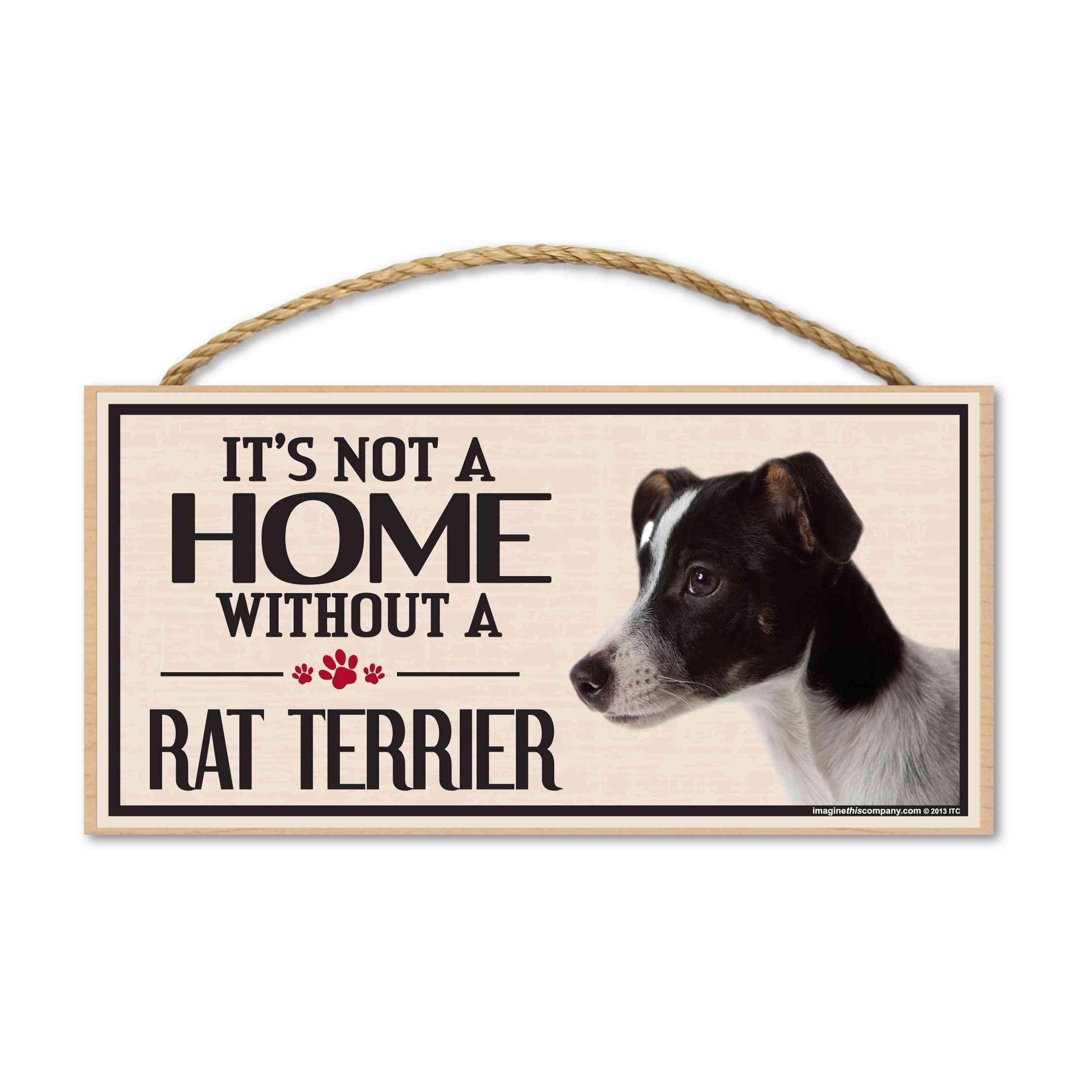 Sign, Wood, It's Not A Home Without A Rat Terrier, 10