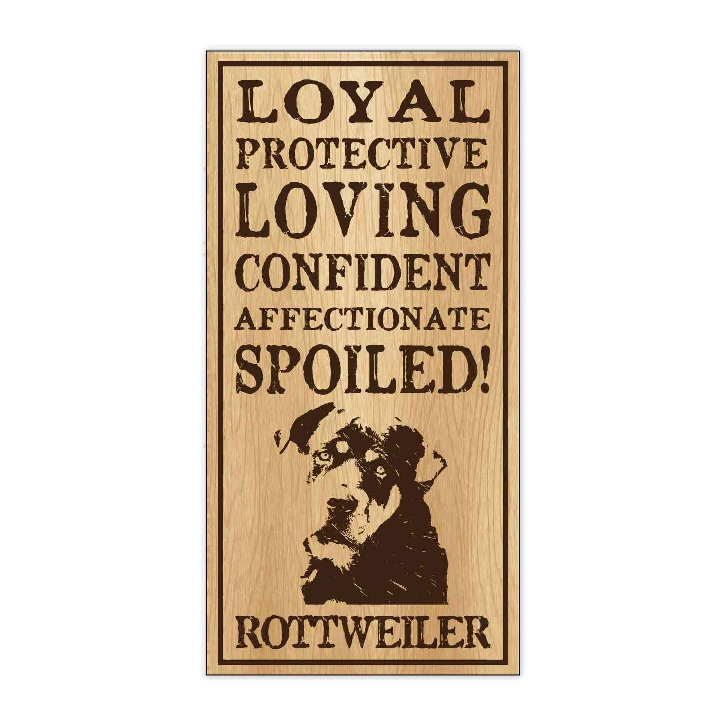 Sign, Wood, Spoiled Rottweiler, 5