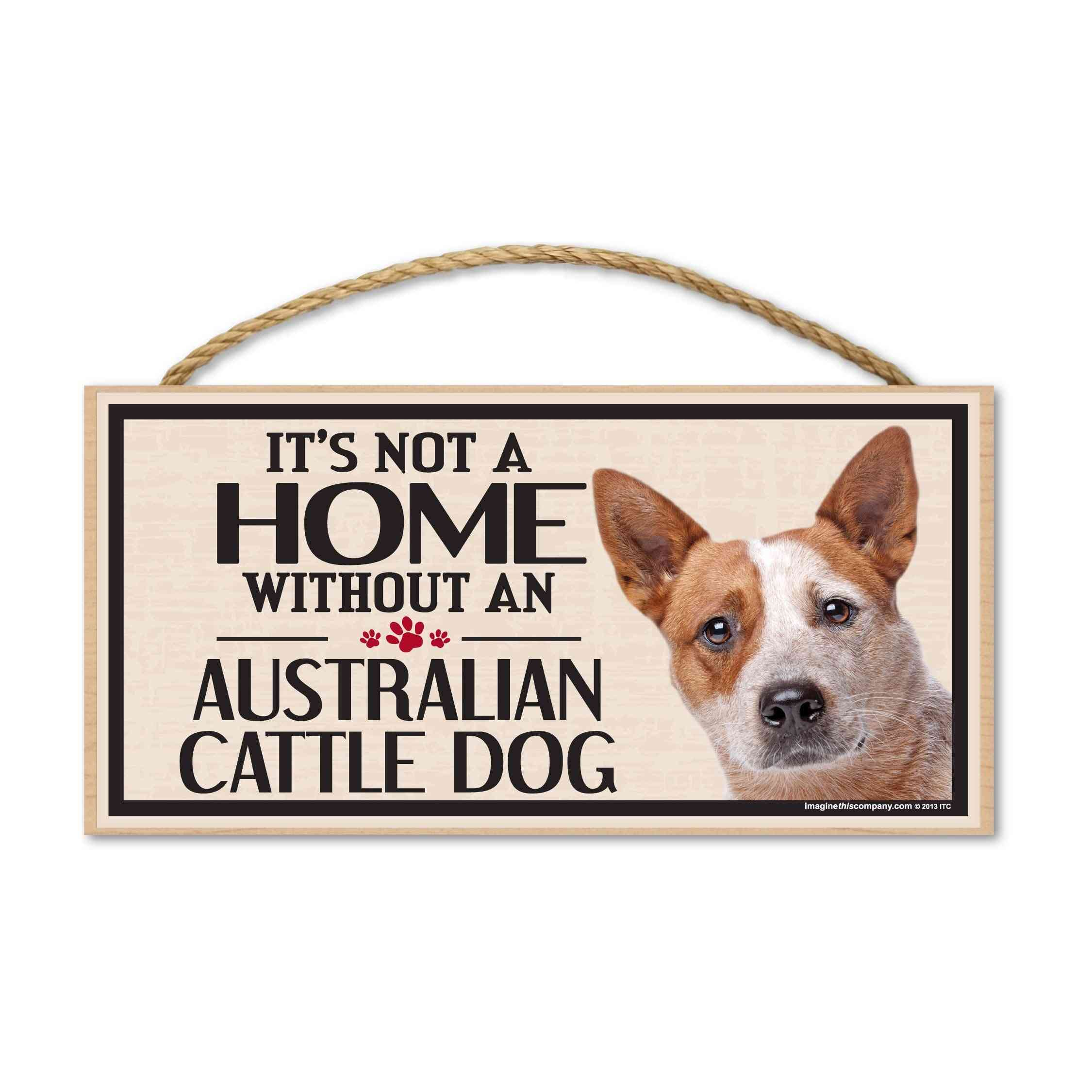 Sign, Wood, It's Not A Home Without An Australian Cattle Dog, 10