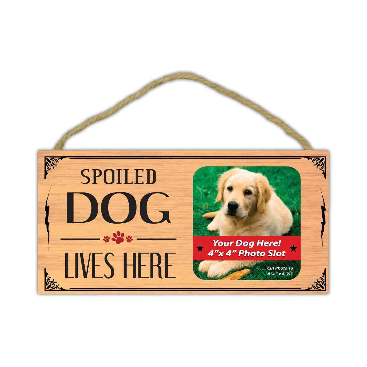 Sign, Wood, Spoiled Dog Lives Here (picture Frame), 10