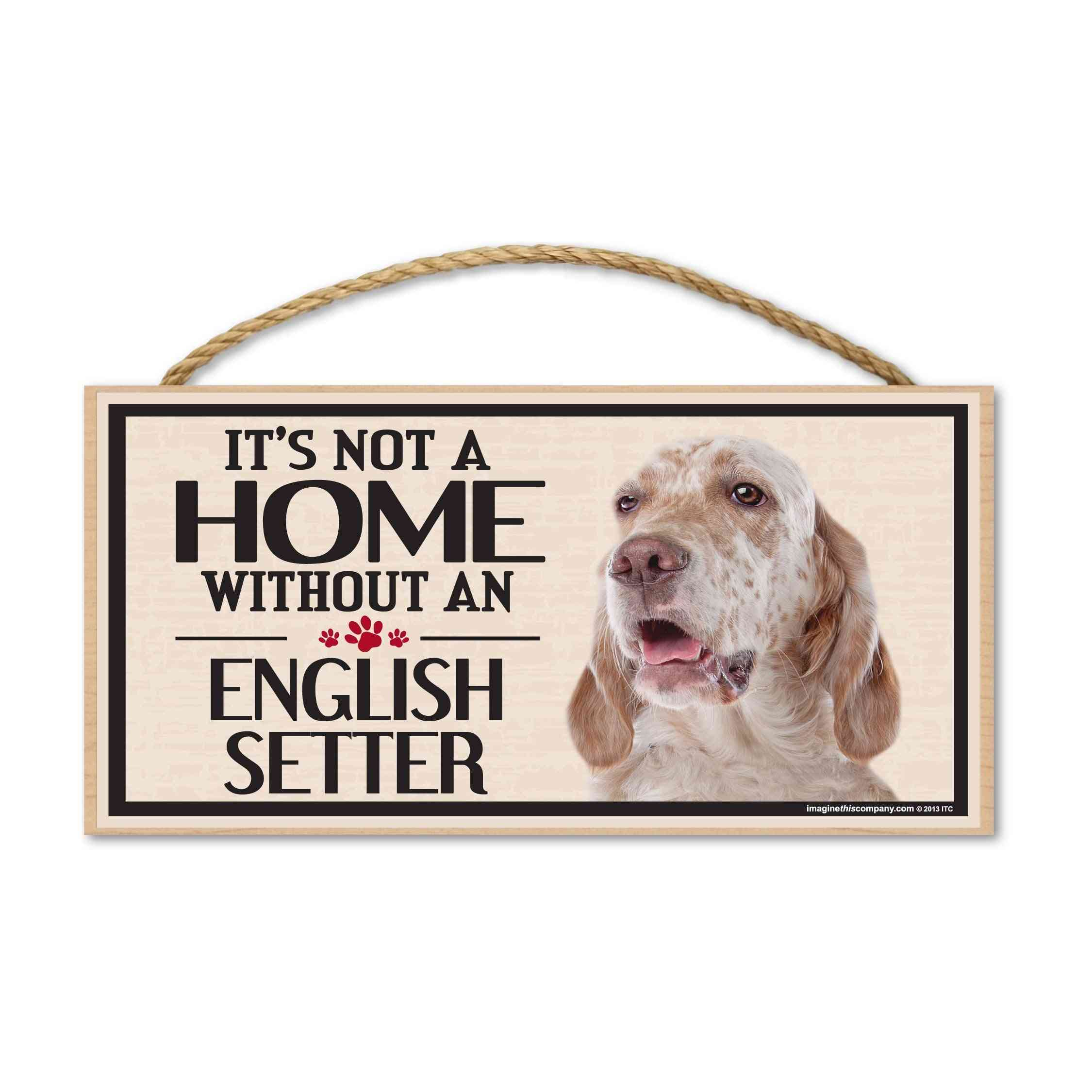 Sign, Wood, It's Not A Home Without An English Setter, 10