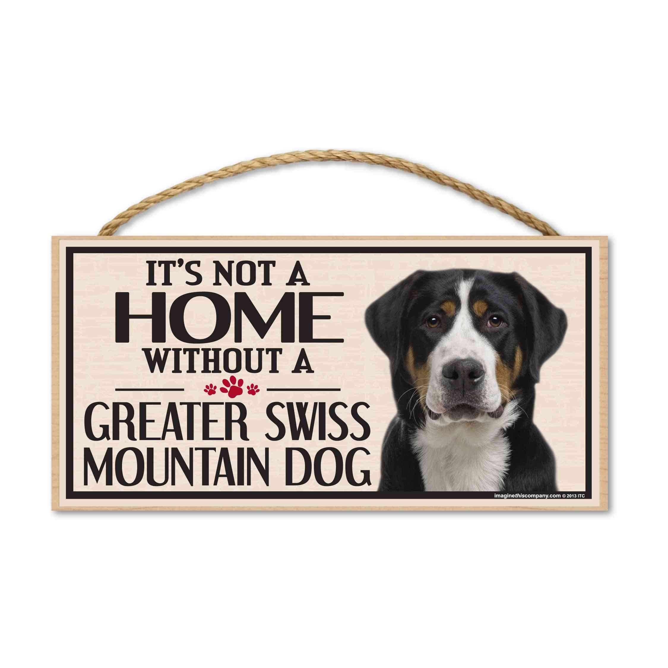 Sign, Wood, It's Not A Home Without A Greater Swiss Mountain Dog, 10