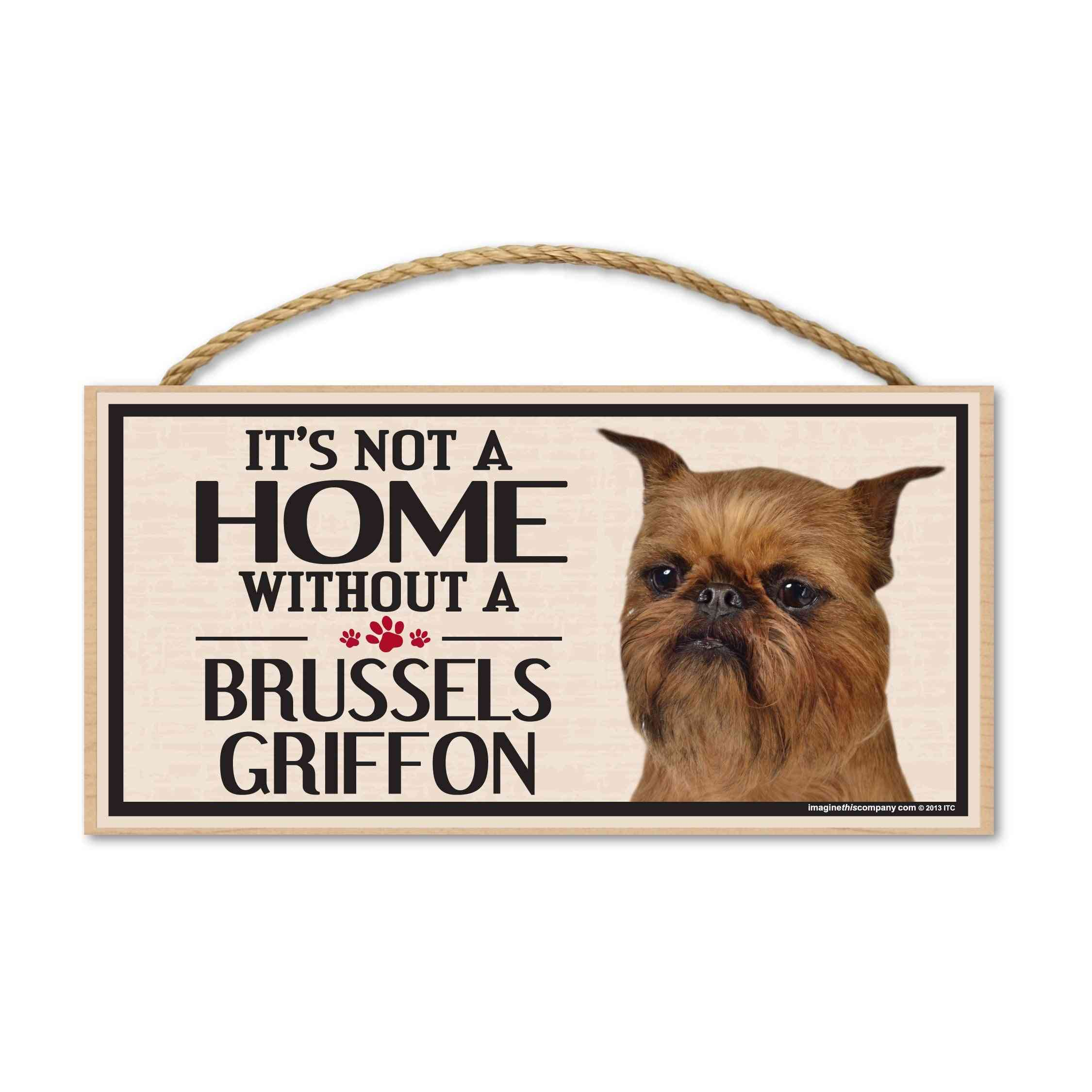 Sign, Wood, It's Not A Home Without A Brussels Griffon, 10