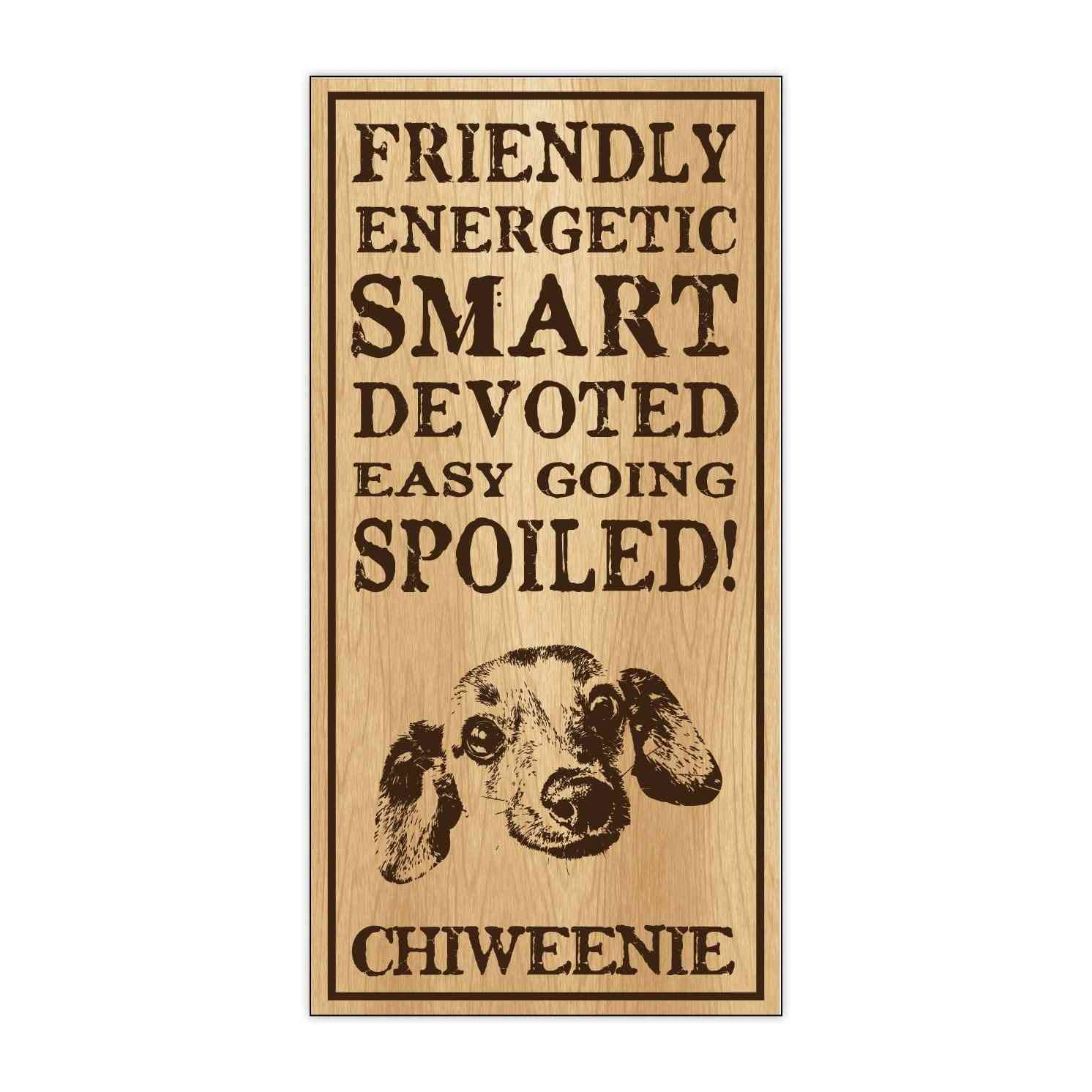 Sign, Wood, Spoiled Chiweenie, 5